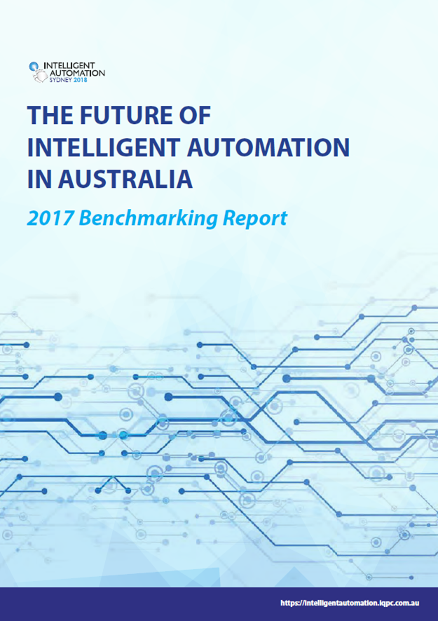 The future of Intelligent Automation in Australia: 2017 Benchmarking Report