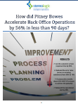 How did Pitney Bowes Accelerate Back Office Operations by 56% in less than 90 days?