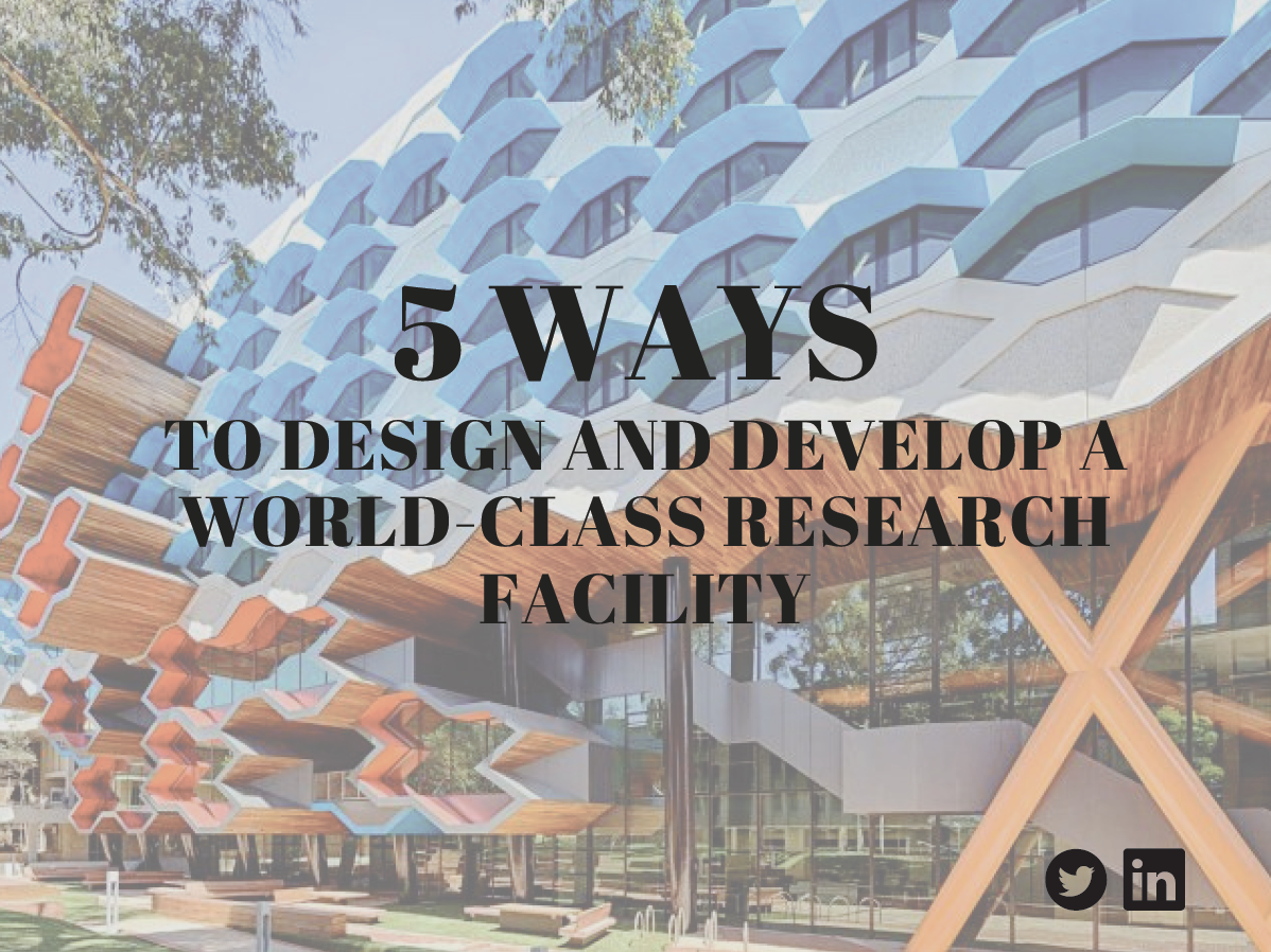 5 ways to design and develop a world-class research facility
