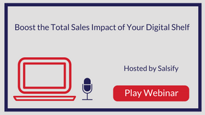 Boost the Total Sales Impact of Your Digital Shelf