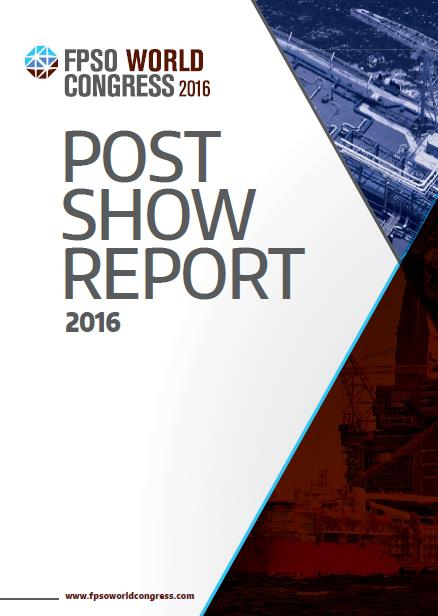 Download FPSO World Congress 2016 Post Show Report