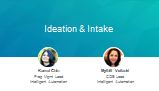IDEATION & INTAKE by Mythili Vellanki, CoE Lead, Intelligent Automation, LinkedIn