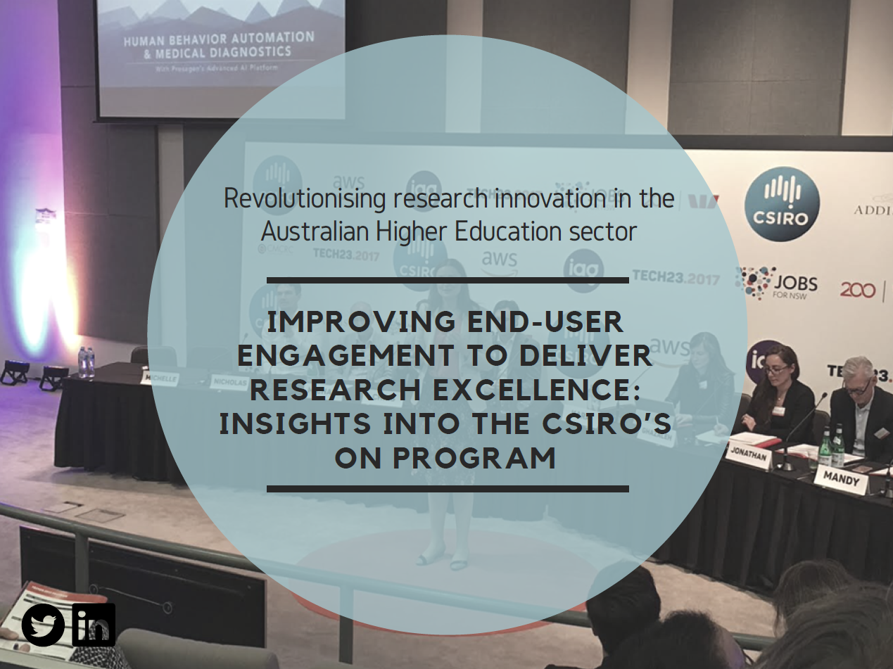 Revolutionising research innovation in the Australian Higher Education sector Improving end-user engagement to deliver research excellence: insights into the CSIRO's ON Program