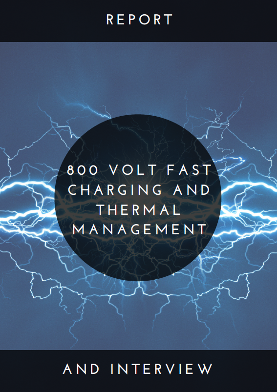 Report on 800 Volt Fast Charging and Thermal Management