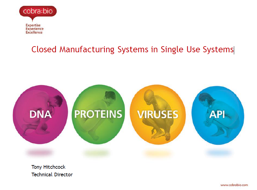 Closed Manufacturing Systems in Single Use Systems