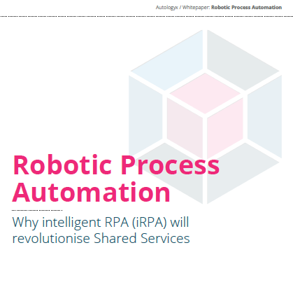 Robotic Process Automation: Why intelligent RPA (iRPA) will revolutionise Shared Services
