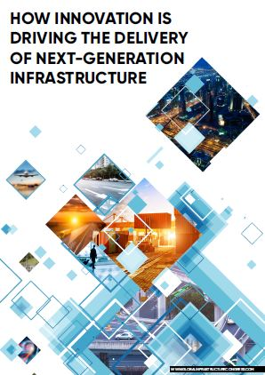 Exclusive report: How innovation is driving the delivery of next-generation infrastructure
