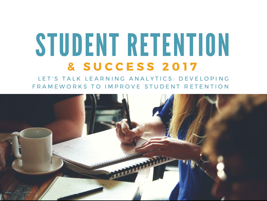 Let's Talk Learning Analytics: Developing Frameworks to Improve Student Retention