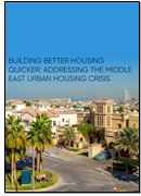 Building better housing quicker: Addressing the Middle East urban housing crisis