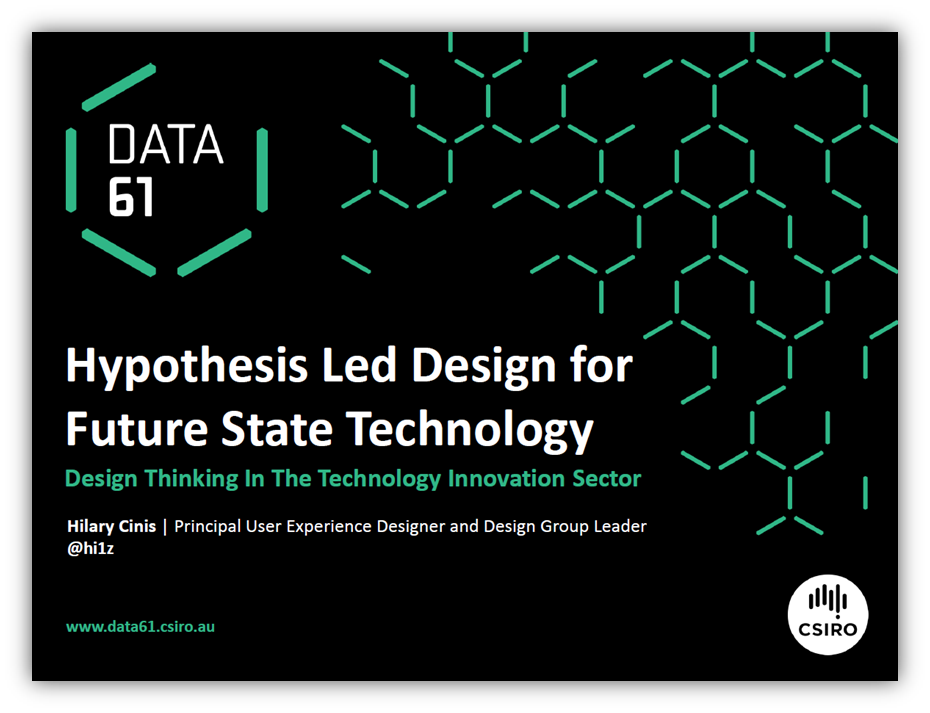 Hypothesis Led Design for Users of the Future