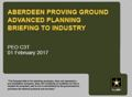 Aberdeen Proving Ground Advanced Planning Briefing to Industry PEO C3T