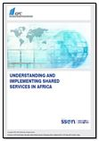 Complimentary Report: Understanding and Implementing Shared Services in Africa