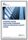 Achieving higher healthcare standards through innovative facility design