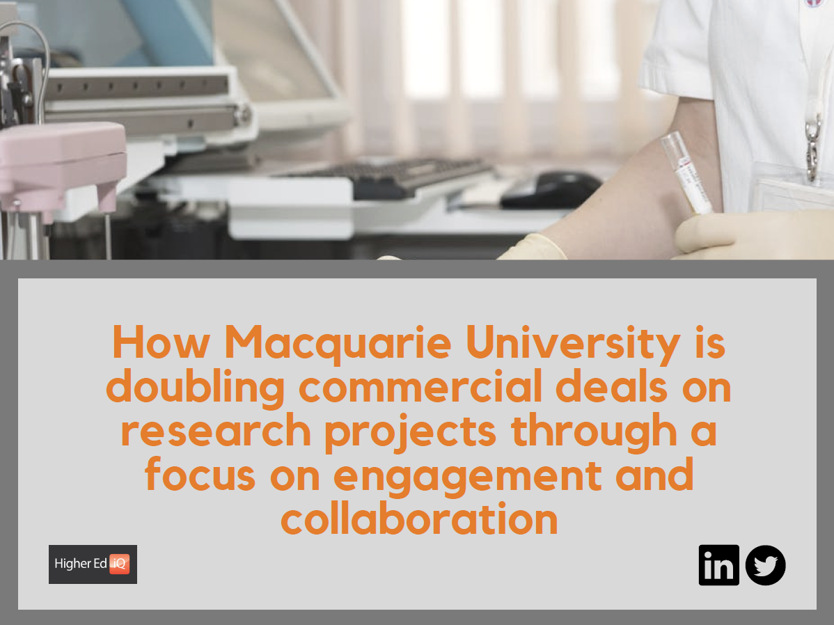 How Macquarie University is doubling commercial deals on research projects through a focus on engagement and collaboration