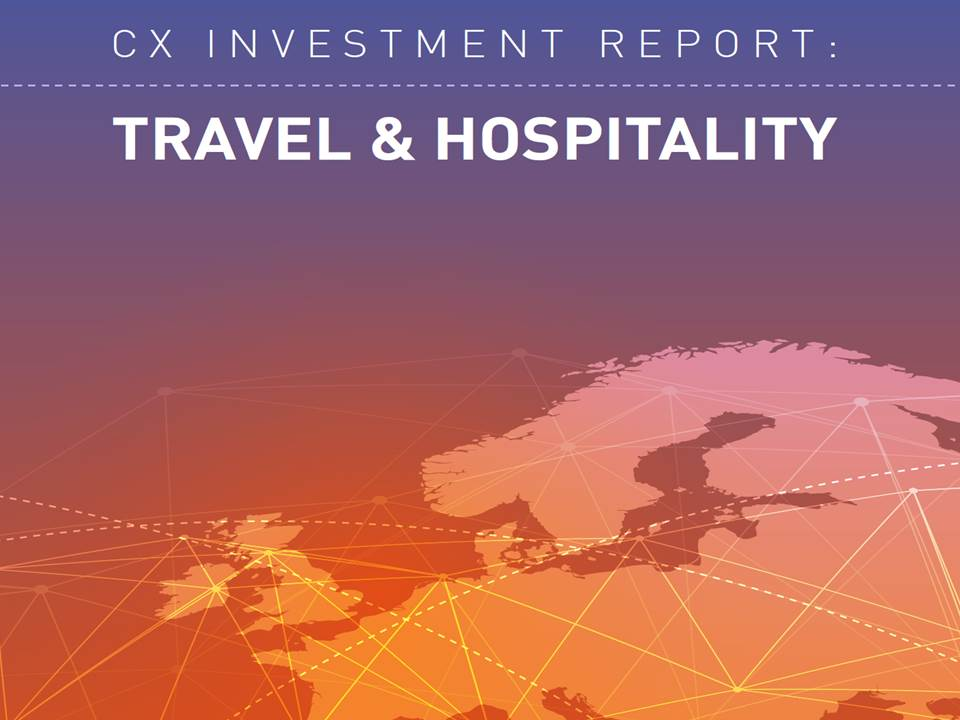CX Investment Report: Travel & Hospitality