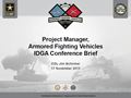 COL Jim Schirmer, Project Manager of the Armored Fighting Vehicles Update