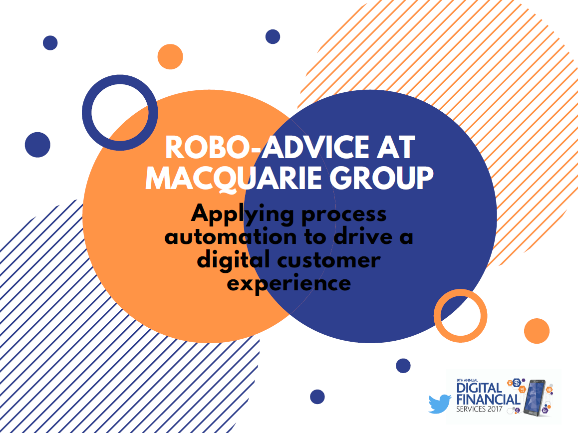 Robo-advice at Macquarie Group: applying process automation to drive a digital customer experience