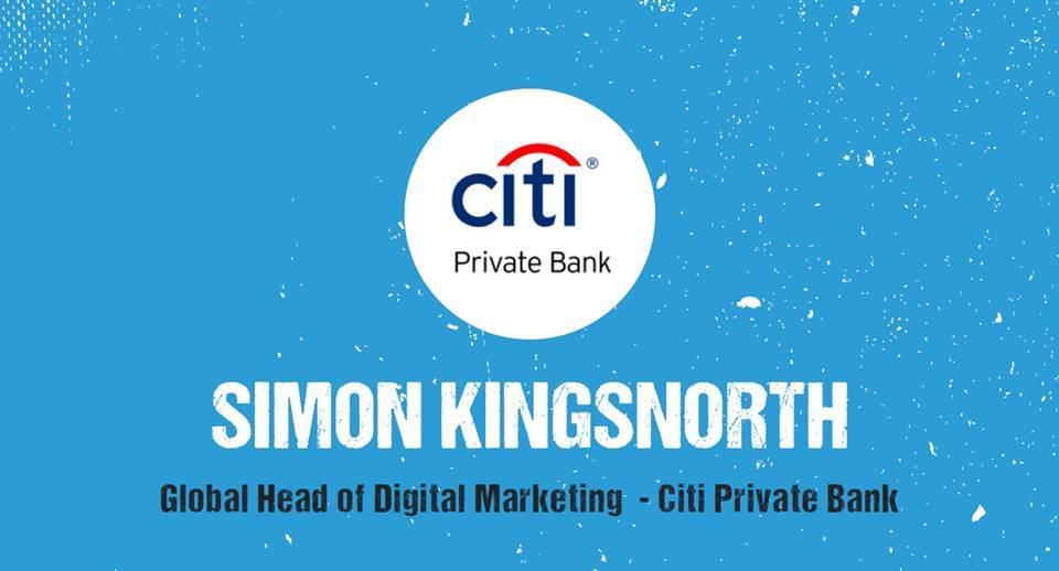 Simon KingsNorth, Global Head of Digital marketing - Citi Private Bank