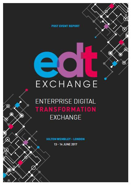 Enterprise Digital Transformation Exchange Post Event Report, June 2017