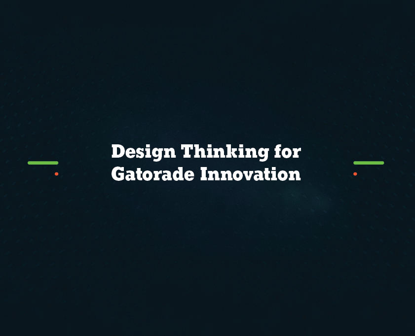 Design Thinking for Gatorade Innovation