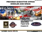 PROGRAM EXECUTIVE OFFICE (PEO) MISSILES AND SPACE: Army Integrated Air and Missile Defense Program Update