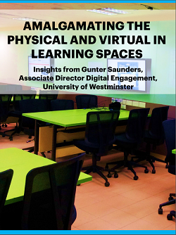 Amalgamating the physical and virtual in learning spaces