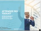 Attendee ROI Toolkit: Jumpstart Building Your Business Case to Attend Immersive Tech 2018