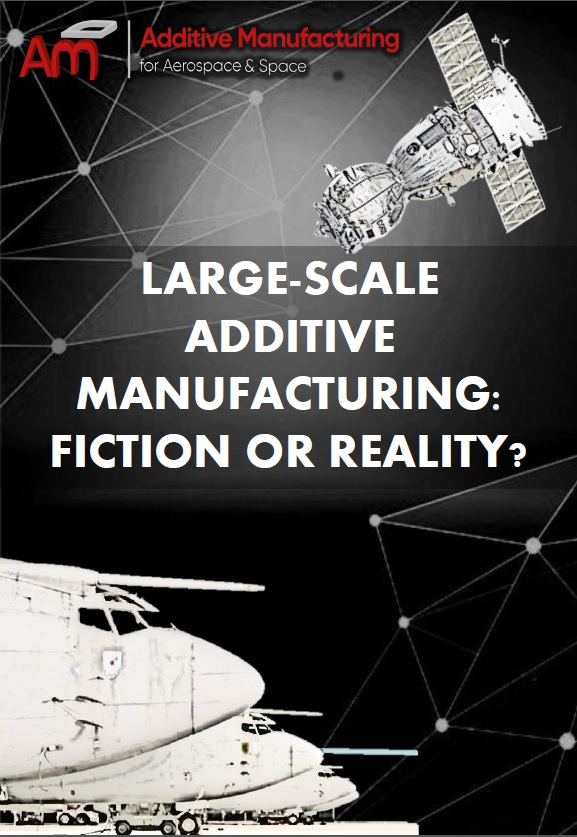 Large-scale additive manufacturing: Fiction or reality?