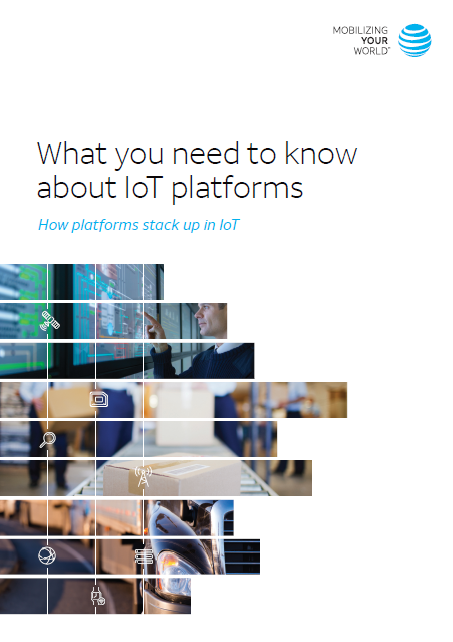 What you need to know about IoT platforms: How platforms stack up in IoT