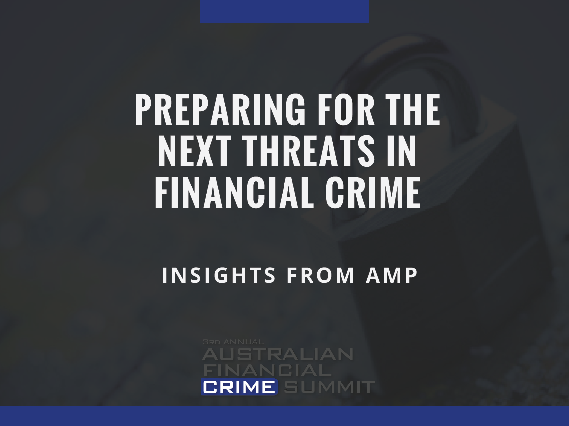 Preparing for the next threats in financial crime: Insights from AMP