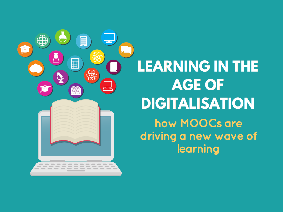 Learning in the age of digialisation: how MOOCs are driving a new wave of learning