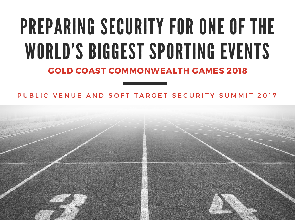 Commonwealth Games 2018: Preparing Security for one of the World's Biggest Sporting Events