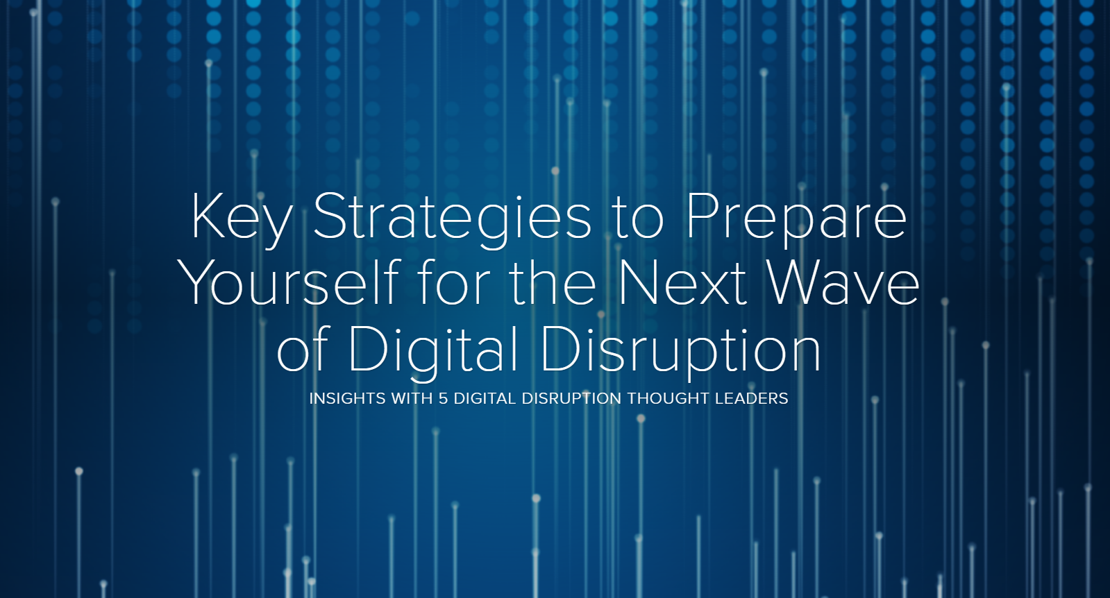 Key Strategies to Prepare Yourself for the Next Wave of Digital Disruption