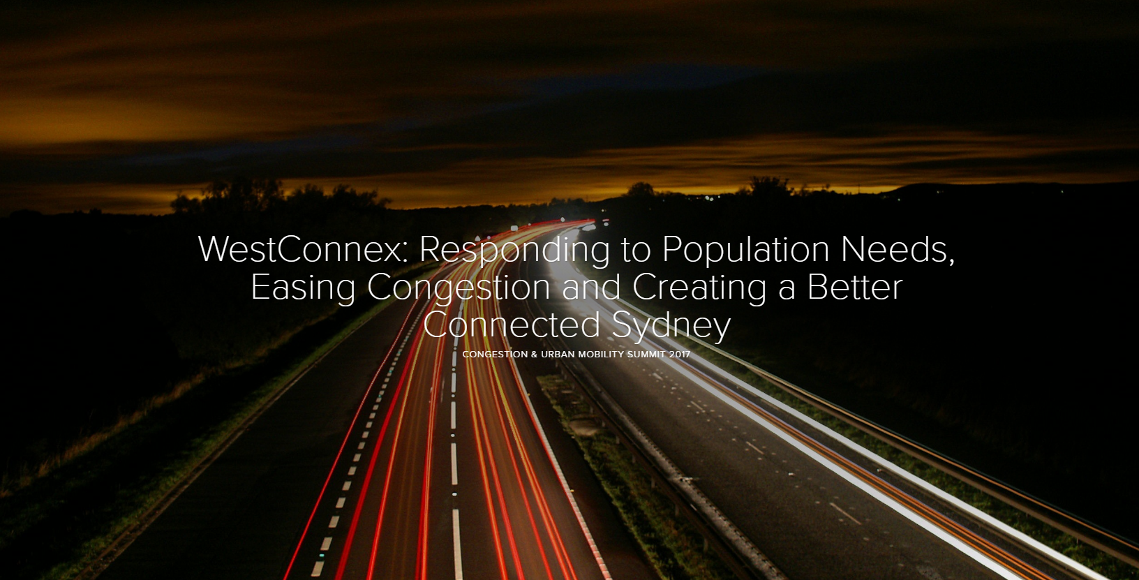 WestConnex: Responding to Population Needs, Easing Congestion and Creating a Better Connected Sydney