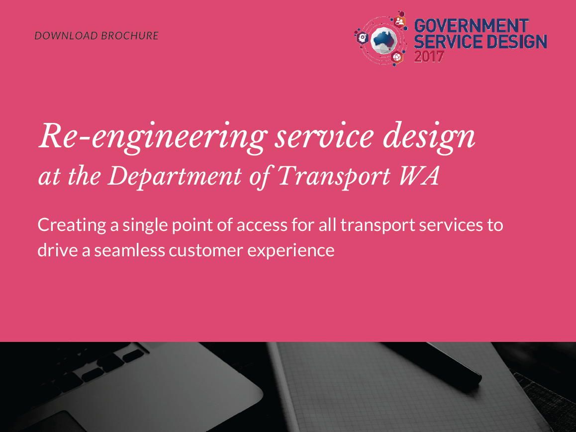 Reengineering service design at Department of Transport WA: Creating a single point of access for all transport services to drive a seamless customer experience