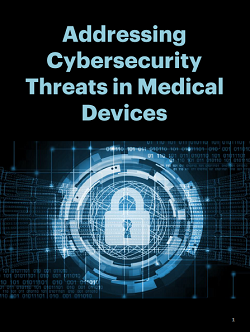 Addressing Cybersecurity Threats in Medical Devices