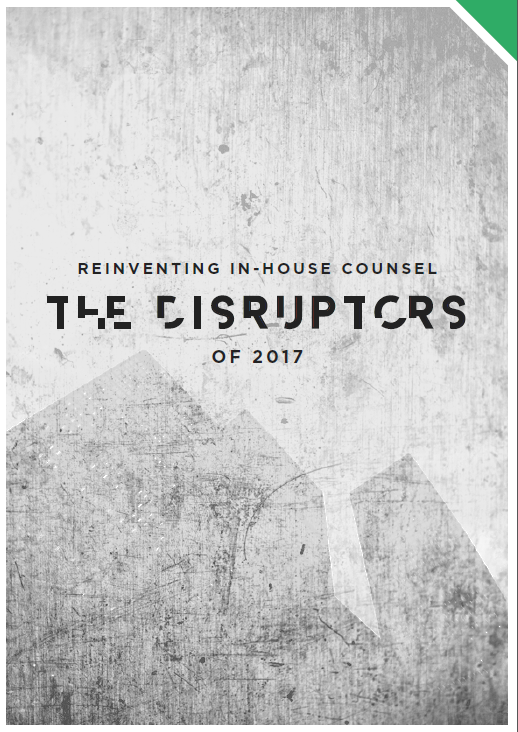 Reinventing the In-House Counsel: The Disruptors