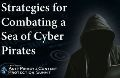 Strategies for Combating a Sea of Cyber Pirates