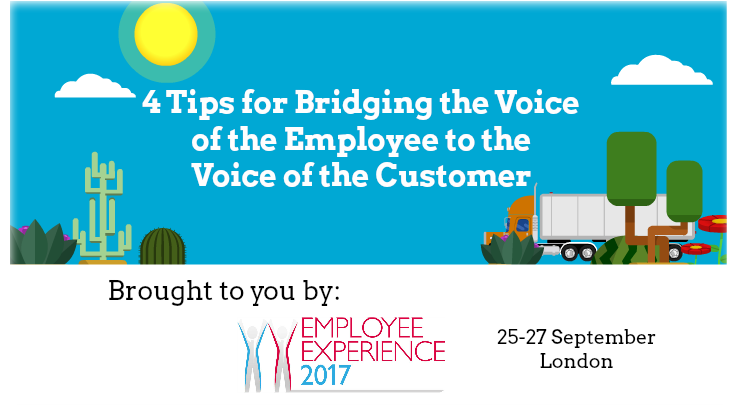 4 Tips on Bridging the Voice of the Employee to the Voice of the Customer