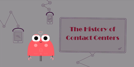 History of Contact Centers