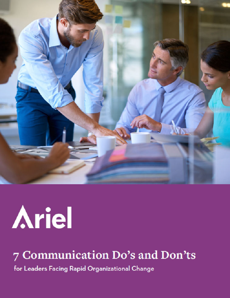 7 Communication Do's and Don'ts for Leaders Facing Rapid Organizational Change