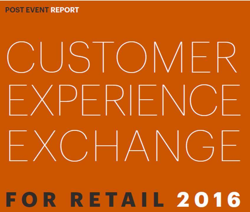 The Customer Experience Exchange for Retail 2016 Post Event Report