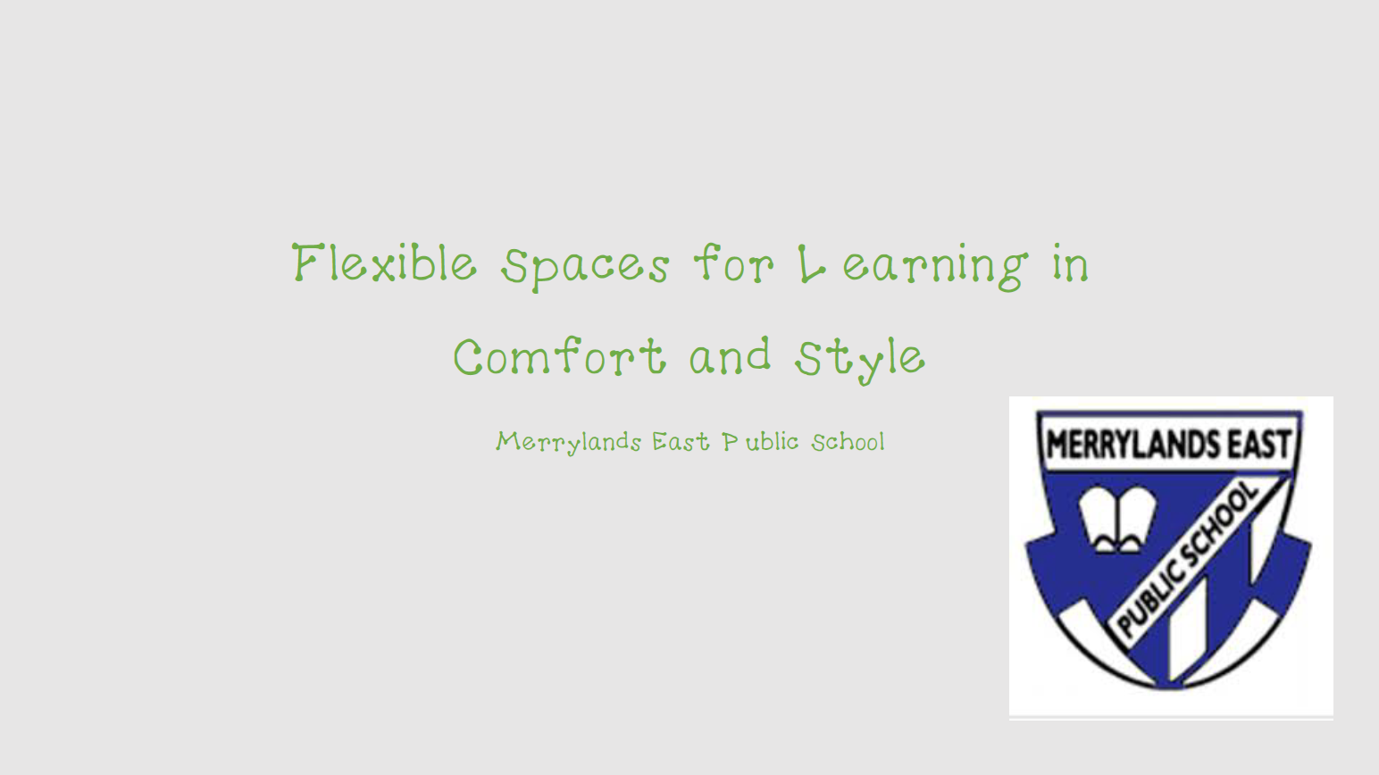 Flexible Spaces for L earning in Comfort and Style