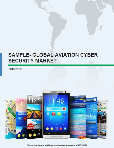 Global Aviation Cyber Security Market 2016-2020