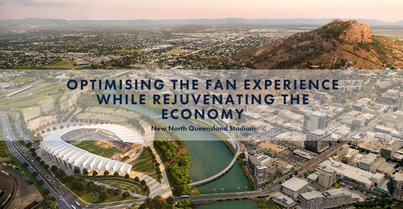 Optimising the Fan Experience while Rejuvenating the Economy