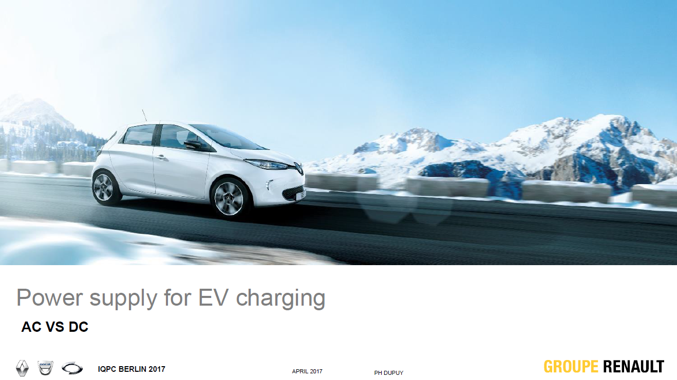 Renault Presentatin on Power Supply for EV Charging - AC vs. DC