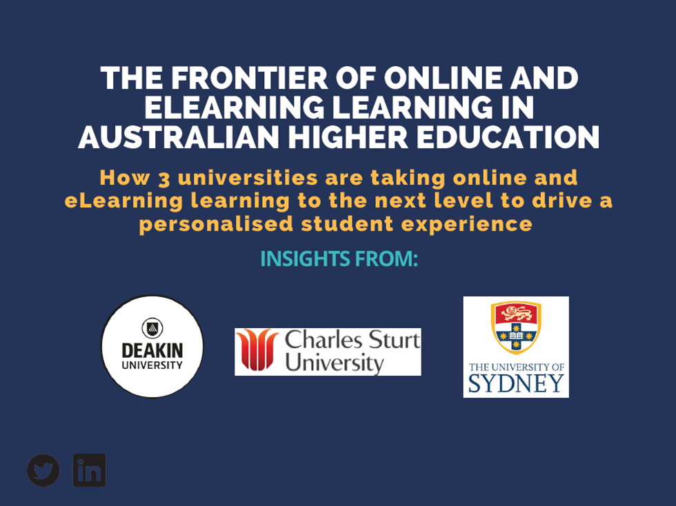 The Frontier of online learning in Australian Higher Education:How 3 universities are taking online learning to the next level to drive a personalised student experience