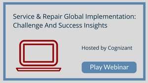 Service & Repair Global Implementation: Challenge And Success Insights