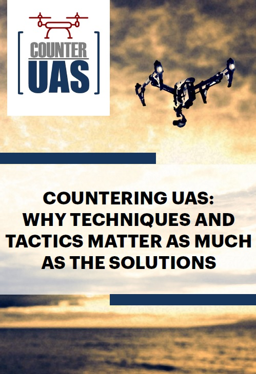 Countering UAS: Why techniques and tactics matter as much as the solutions