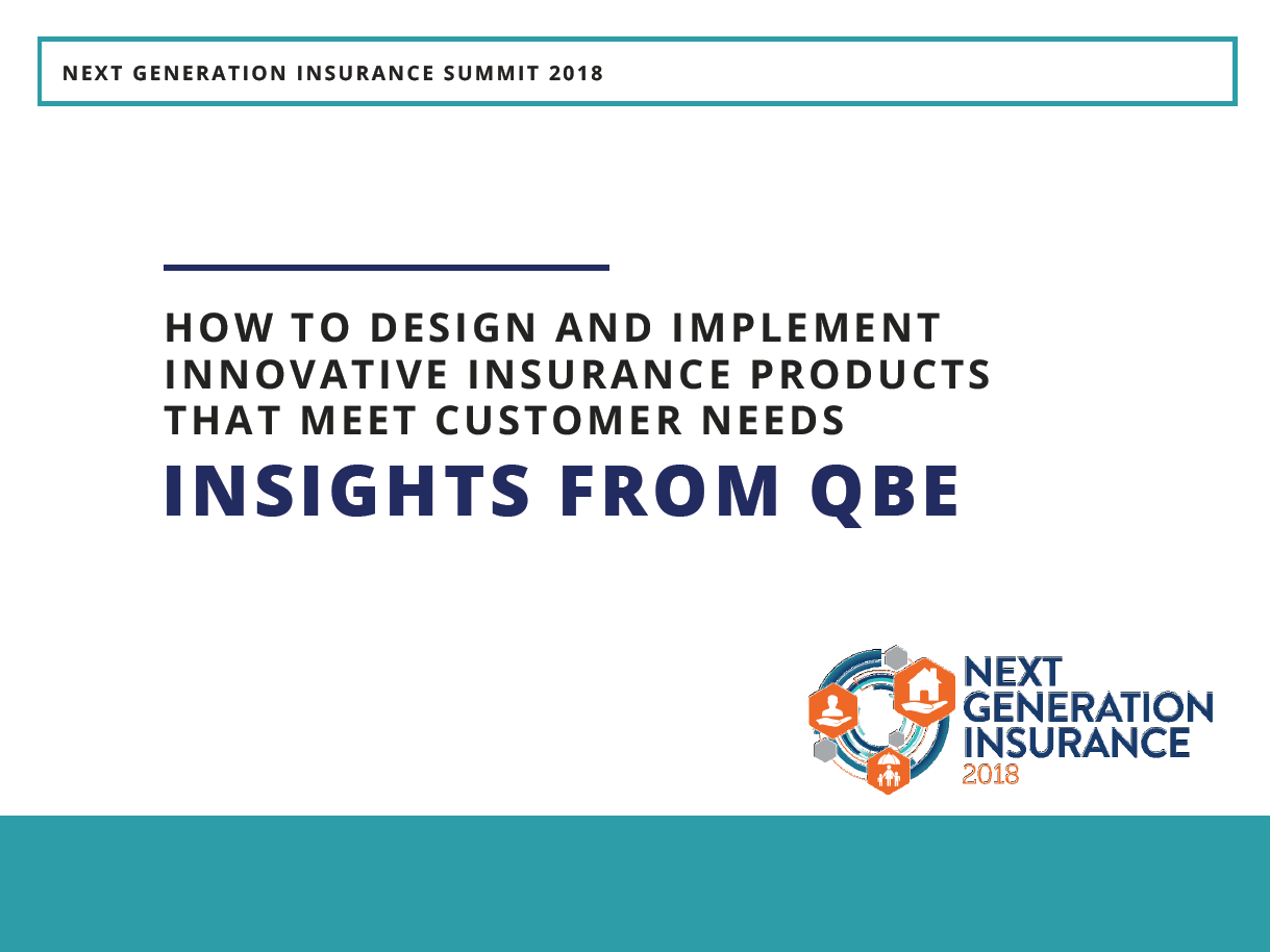 How to design and implement innovative insurance products that meet customer needs: Insights from QBE